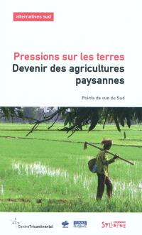 Alternatives Sud. n° 17, Pressions sur les terres : devenir des agricultures paysannes : points de vue du Sud