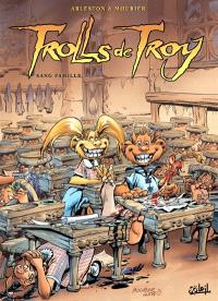 Trolls de Troy. Volume 12, Sang famille