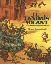 Le Landais volant. Volume 1, Conversation avec un margouillat