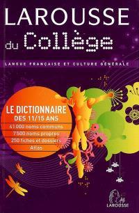 Larousse du collège : langue française et culture générale : le dictionnaire des 11-15 ans