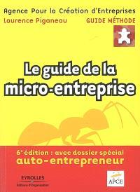 Le guide de la micro-entreprise : le nouveau statut de l'auto-entrepreneur