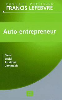 Auto-entrepreneur : fiscal, social, juridique, comptable : à jour au 31 mars 2009