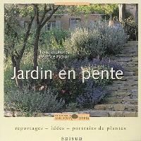 Jardin en pente : reportages, idées, portraits de plantes