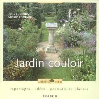 Jardin couloir : reportages, idées, portraits de plantes