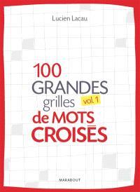 100 grandes grilles de mots croisés. Volume 1