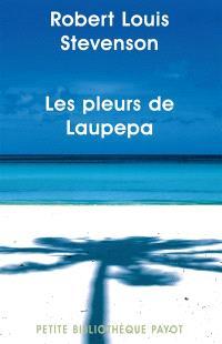 Les pleurs de Laupepa : en marge de l'histoire, huit années de troubles aux Samoa