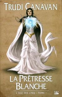 L'âge des cinq. Volume 1, La prêtresse blanche