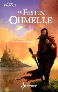 Le festin d'Ohmelle. Volume 2, Cidre et marmelade