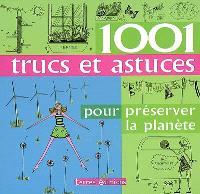 1.001 trucs et astuces pour préserver la planète