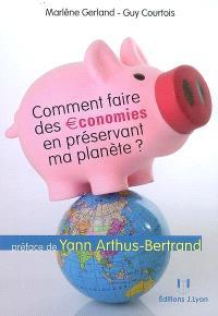 Comment faire des économies en préservant ma planète ?