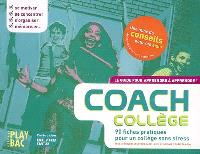 Coach collège : 90 fiches pratiques pour un collège sans stress