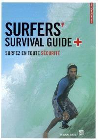 Surfers'survival guide : surfez en toute sécurité