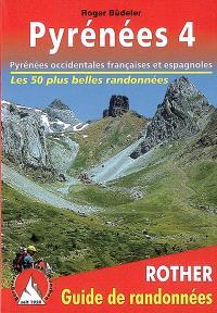 Pyrénées. Volume 4, Pyrénées occidentales françaises et espagnoles : les 50 plus belles randonnées