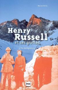 Henry Russell et ses grottes : le fou du Vignemale