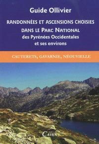 Randonnées et ascensions choisies dans le Parc national des Pyrénées occidentales et ses environs. Volume 2, Du Cambales au Néouvielle : Cauterets, Gavarnie, Néouvielle