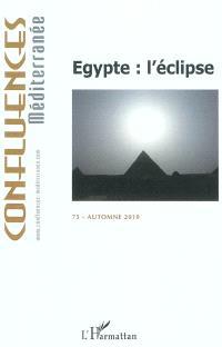 Confluences Méditerranée. n° 75, Egypte : l'éclipse