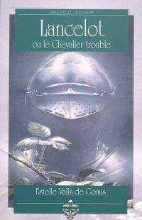 Lancelot ou Le chevalier trouble