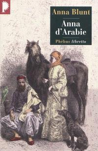 Anna d'Arabie : la cavalière du désert (1878-1879)
