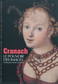 Cranach : le pouvoir des images
