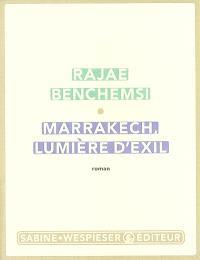 Marrackech, lumière d'exil