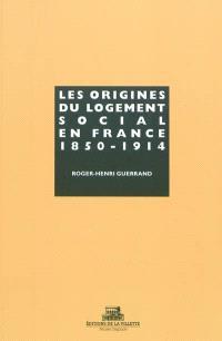 Les origines du logement social en France : 1850-1914