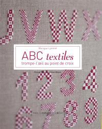 ABC textiles : trompe-l'oeil au point de croix