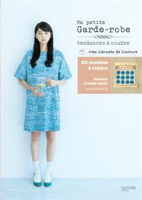 Ma petite garde-robe : tendances à coudre : 26 modèles à coudre
