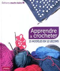 Apprendre à crocheter : 15 modèles en 12 leçons