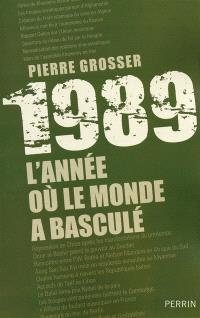 1989 : l'année où le monde a basculé
