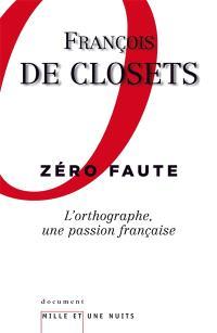 Zéro faute : l'orthographe, une passion française