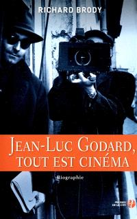 Jean-Luc Godard, tout est cinéma : biographie