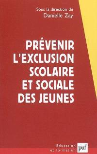 Prévenir l'exclusion scolaire et sociale des jeunes : une approche franco-britannique