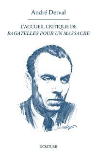 L'accueil critique de Bagatelles pour un massacre : dossier