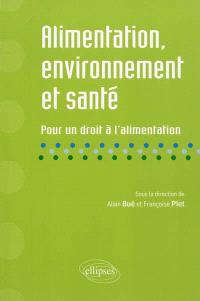 Alimentation, environnement et santé : pour un droit à l'alimentation