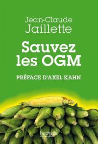 Sauvez les OGM