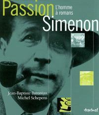Passion Simenon : l'homme à roman