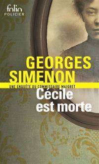 Cécile est morte : une enquête du commissaire Maigret