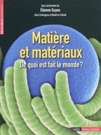 Matière et matériaux : de quoi est fait le monde ?