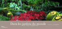 Dans les jardins du monde : 80 lieux d'exception