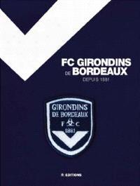 FC Girondins de Bordeaux : de 1881 à aujourd'hui