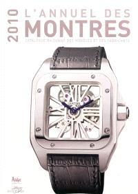 L'annuel des montres 2010 : catalogue raisonné des modèles et des fabricants