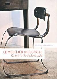 Le mobilier industriel : quand l'utile devient style