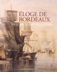 Eloge de Bordeaux : trésors d'une collection