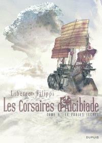 Les corsaires d'Alcibiade. Volume 4, Le projet secret