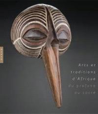 L'Afrique au temps des traditions : exposition, Agen, Eglise des Jacobins, 7 mai-15 novembre 2010