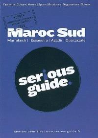 Maroc Sud : Marrakech, Essaouira, Agadir, Ouarzazate