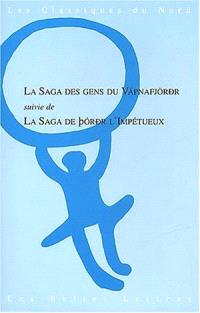La saga des gens du Vapnafjördur (Vapnfiroinga saga); La saga du Thordur l'impétueux (Théodoar saga hreou)