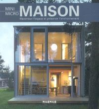Mini micro maison : maximiser l'espace et préserver l'environnement