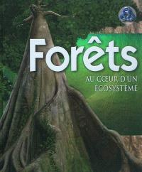 Forêts, au coeur d'un écosystème