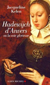 Hadewijch d'Anvers : ou la voie glorieuse